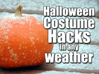 VIDEO: Halloween costume hacks in any weather