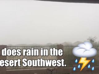 The monsoon in the Desert Southwest has begun